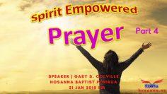 Spirit Empowered Prayer, Part 4