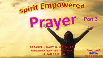 Spirit Empowered Prayer, Part III