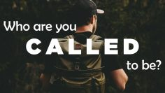 Who Are You Called To Be?